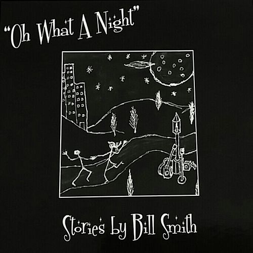 Oh What a Night by Bill Smith