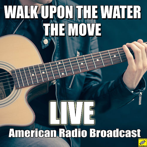 Walk Upon The Water (Live) by The Move