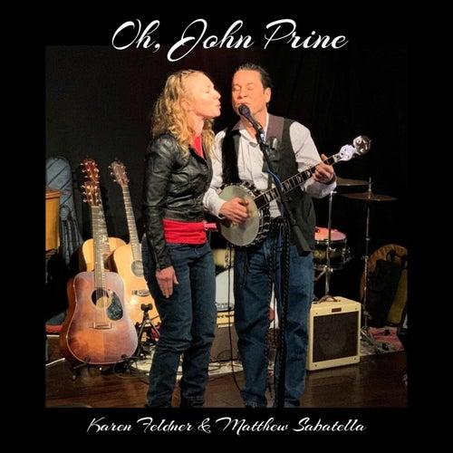 Oh, John Prine de Karen Feldner