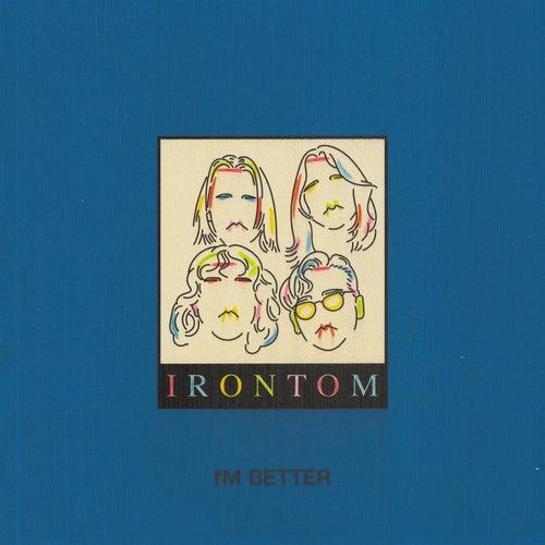 I'm Better by Irontom