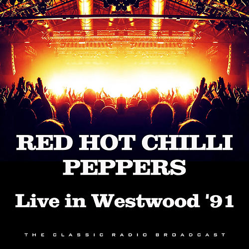 Live in Westwood '91 (Live) de Red Hot Chili Peppers