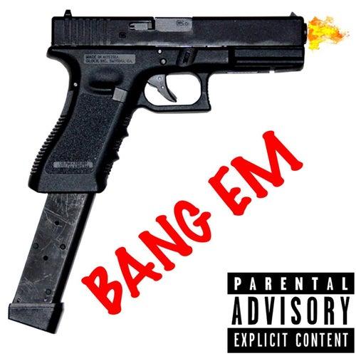 BANG EM by FFFxTEE