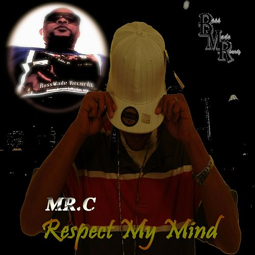 Respect My Mind by Mr. C