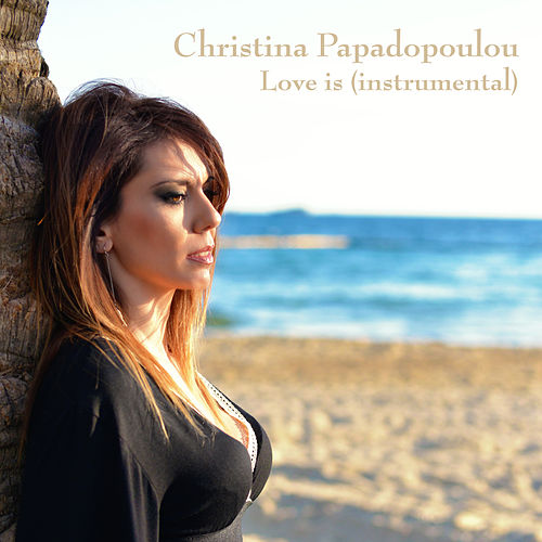 Love Is by Christina Papadopoulou