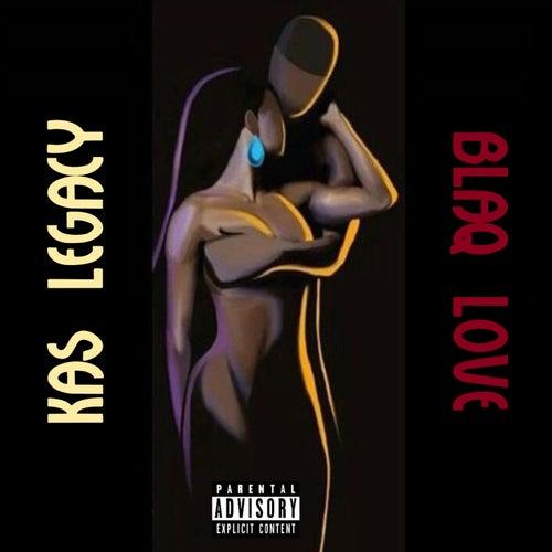 Blaq Love von Kas the Great