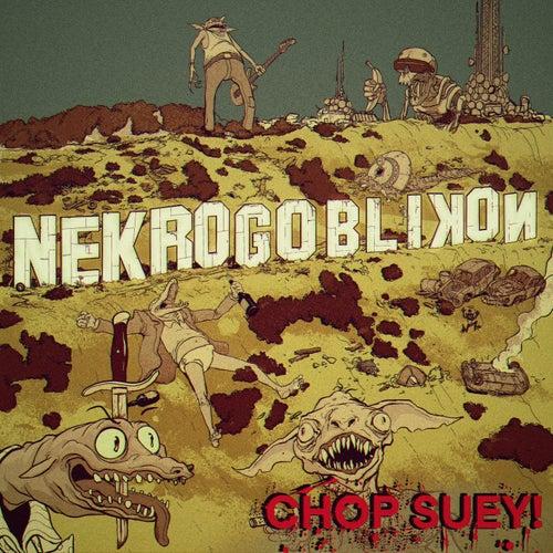 Chop Suey! de Nekrogoblikon