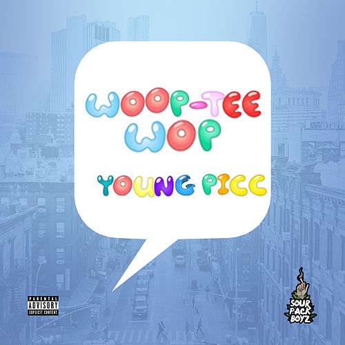 Woop - Tee - Wop de Young Picc