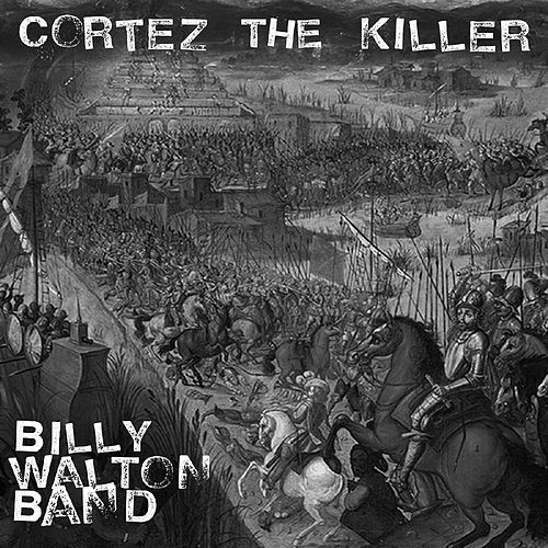 Cortez the Killer von Billy Walton Band