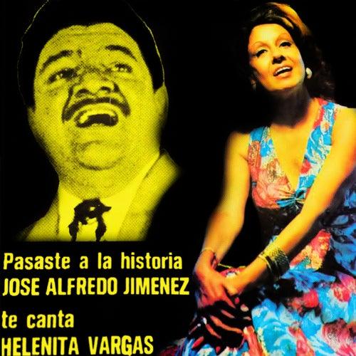 Pasaste a la Historia: Jose Alfredo Jimenez de Helenita Vargas