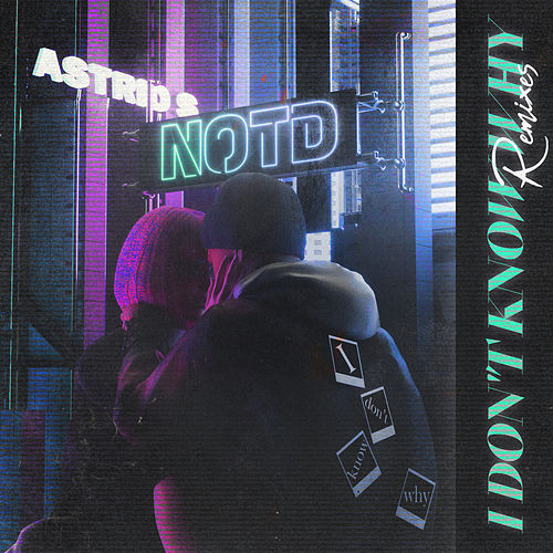 I Don't Know Why (Remixes) von NOTD