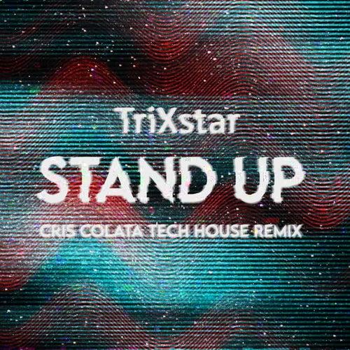 Stand Up (Tech House Remix) von TriXstar