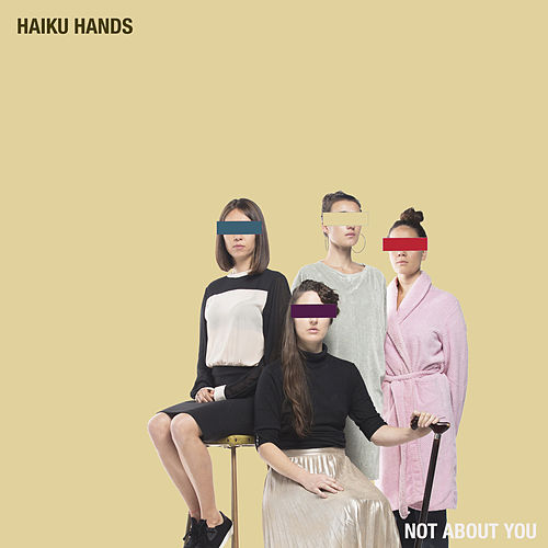 Not About You de Haiku Hands