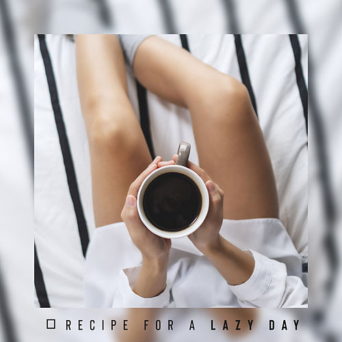 Recipe for a Lazy Day by Various Artists