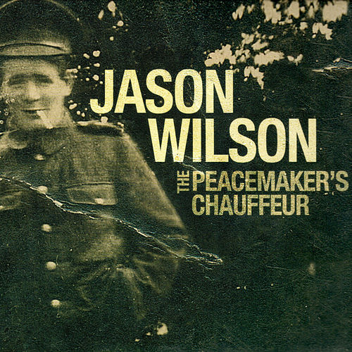 The Peacemaker's Chauffeur by Jason Wilson