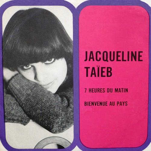 7 heures du matin / Bienvenue au Pays (Remastered) de Jacqueline Taïeb