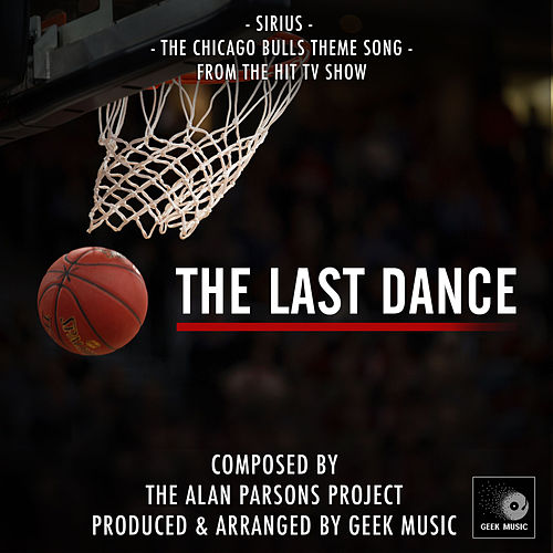 Sirius: The Chicago Bulls Theme Song (From 'The Last Dance') by Geek Music