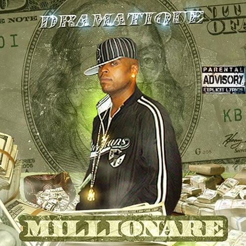 Millionaire by Dramatique