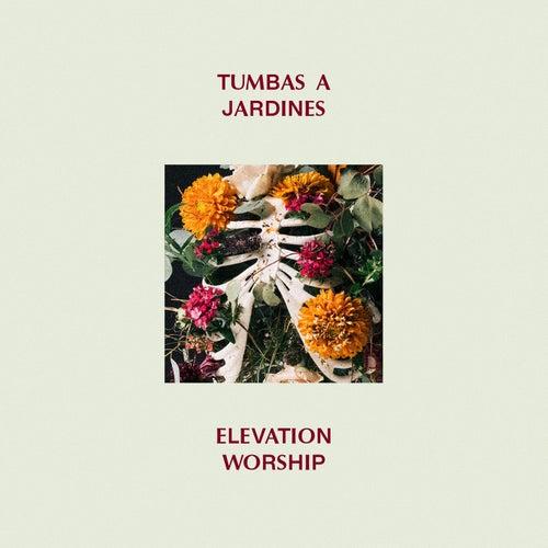 Tumbas A Jardines de Elevation Worship