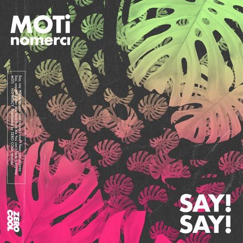 Say! Say! by MOTi x nomerci