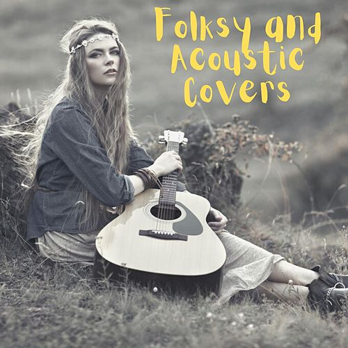 Folksy and Acoustic Covers de Various Artists
