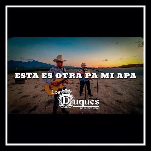 Esta Es Otra Pa´ Mi Apa by Los Duques De Nuevo León