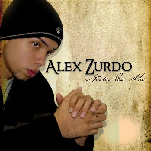 Nada Es Mío de Alex Zurdo