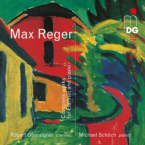 Reger: Complete Works for Clarinet and Piano von Robert Oberaigner