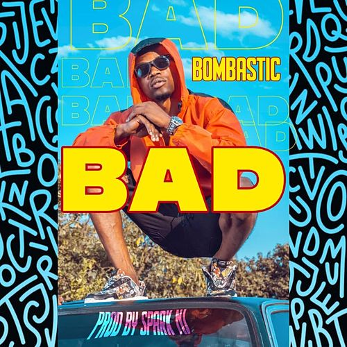 Bad by Bombastic