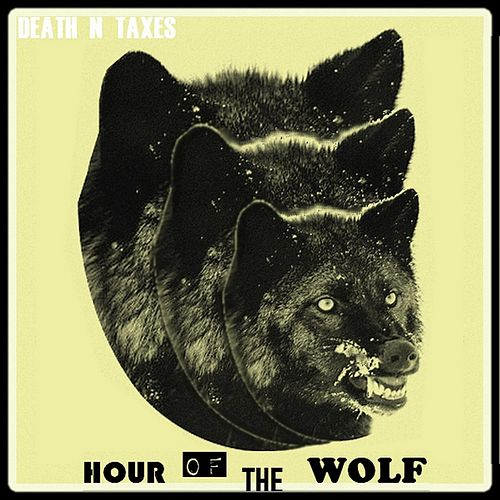 Hour of the Wolf by Death N Taxes