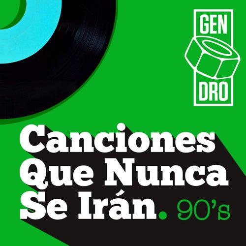 Canciones que nunca se irán. Los 90 by Various Artists