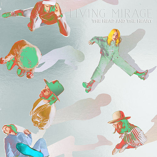 Living Mirage: The Complete Recordings by The Head and the Heart
