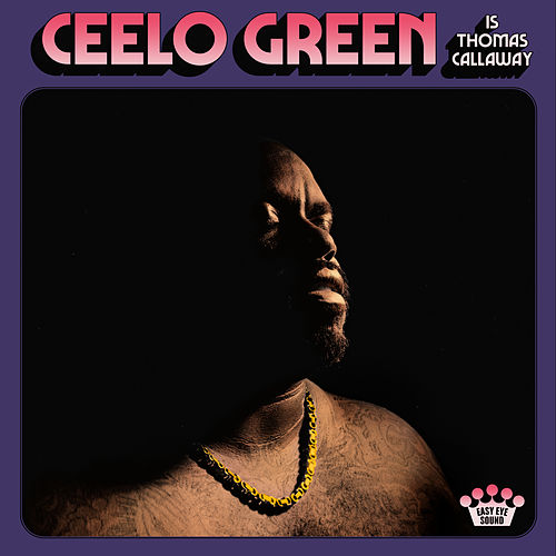 CeeLo Green Is Thomas Callaway by CeeLo Green