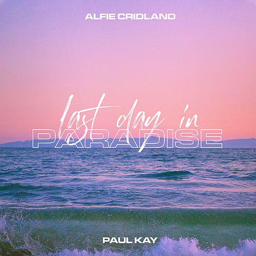 Last Day In Paradise by Alfie Cridland
