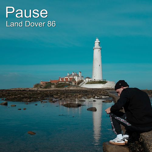Pause by Land Dover 86