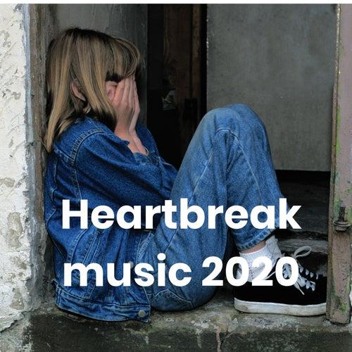 Heartbreak music 2020 - Breakup hits de Various Artists