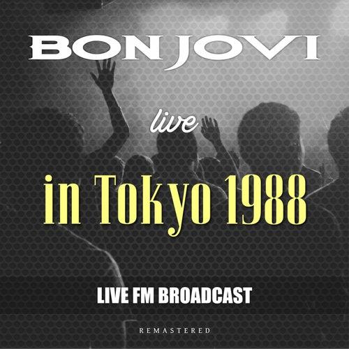 Live In Tokyo 1988 (Live FM Broadcast Remastered) von Bon Jovi