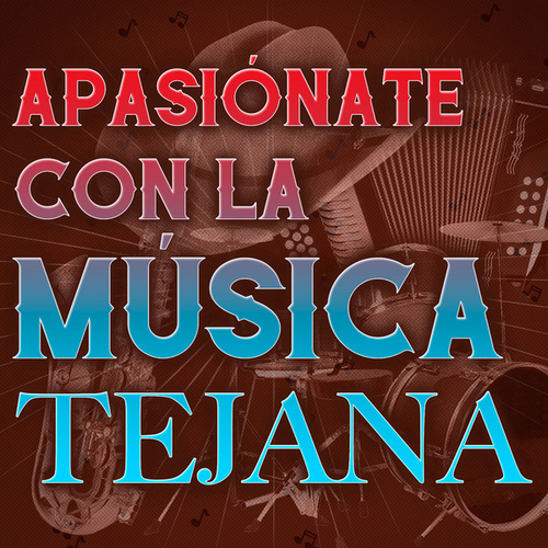 Apasiónate Con La Música Tejana de Various Artists