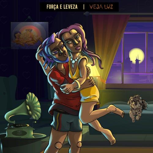 Força e Leveza by Veja Luz