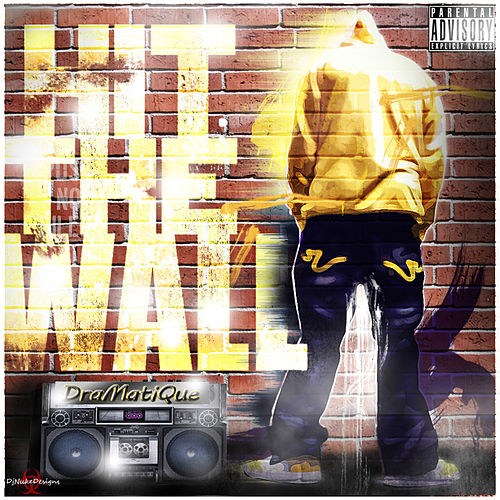 Hit the Wall by Dramatique