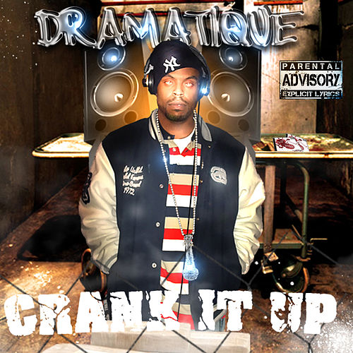 Crank It Up by Dramatique