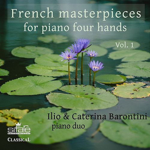 French Masterpieces for Piano Four Hands, Vol. 1 by Ilio Barontini
