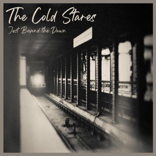 Just Beyond the Dawn von The Cold Stares