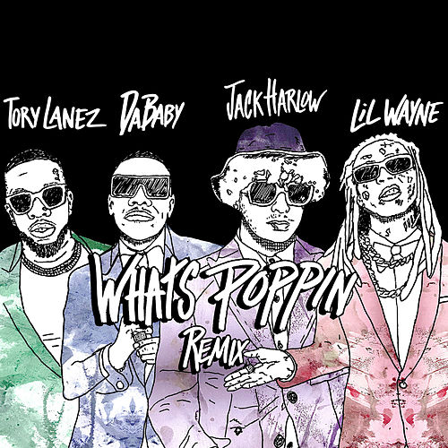 WHATS POPPIN (feat. DaBaby, Tory Lanez & Lil Wayne) (Remix) by Jack Harlow