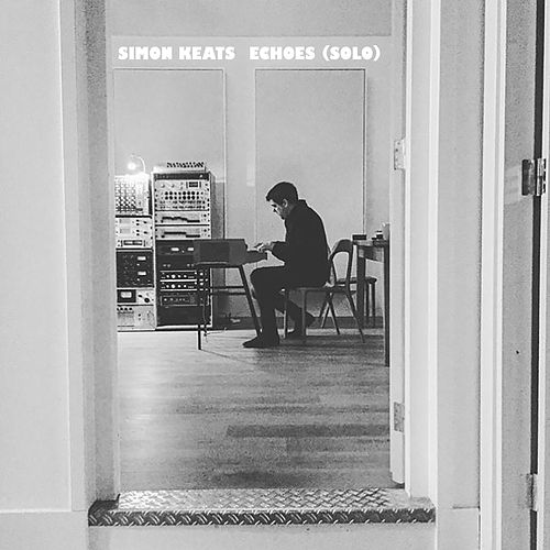 Echoes (Solo) by Simon Keats