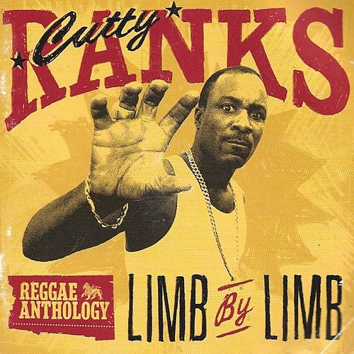 Reggae Anthology: Cutty Ranks - Limb By Limb (Edited Version) by Cutty Ranks