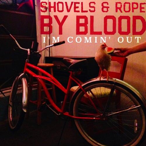 I'm Comin' Out (Acoustic Version) de Shovels & Rope