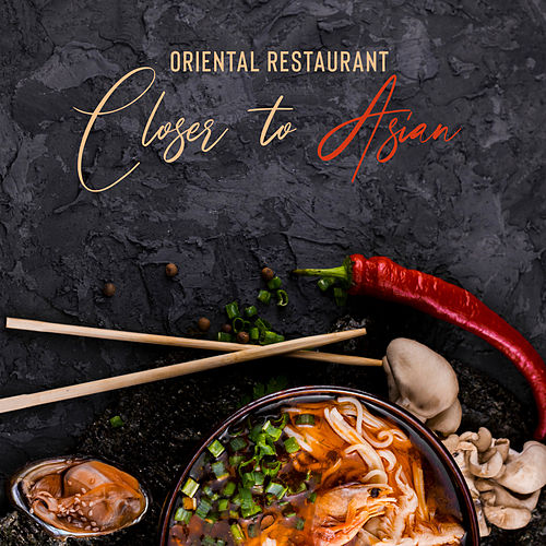 Oriental Restaurant – Closer to Asian by Various Artists