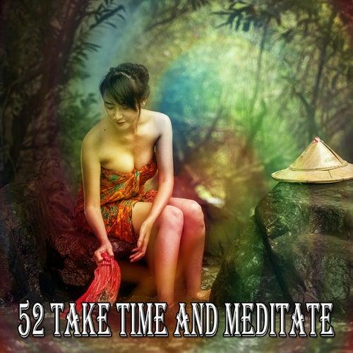 52 Take Time and Meditate de Zen Meditate