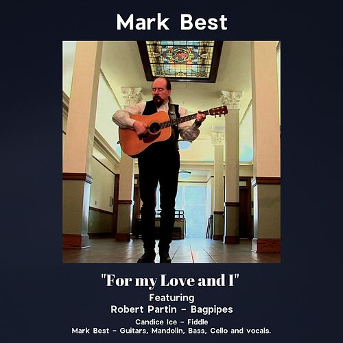 For My Love and I (feat. Robert Partin & Candice Ice) by Mark Best