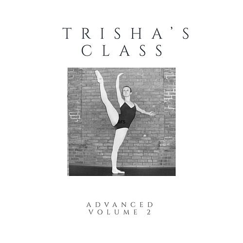 Trisha's Class: Advanced, Vol. 2 by Trisha Wolf